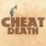 cheatdeath